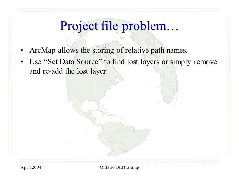 Project file problem… ArcMap allows the storing of relative path names.