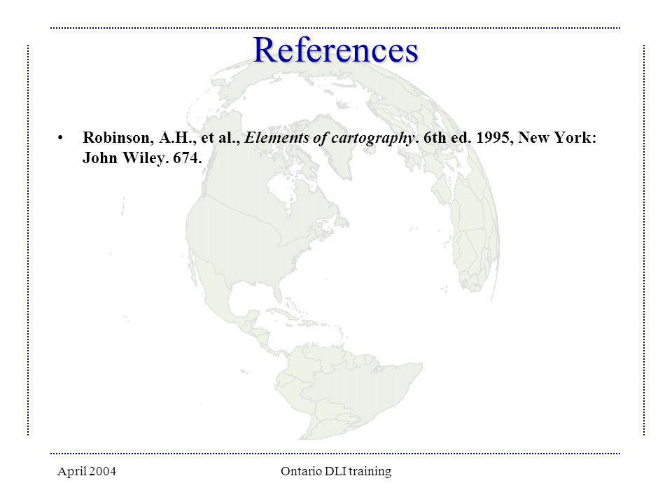 References Robinson, A.H., et al., Elements of cartography. 6th ed. 1995, New York: John Wiley. 674.