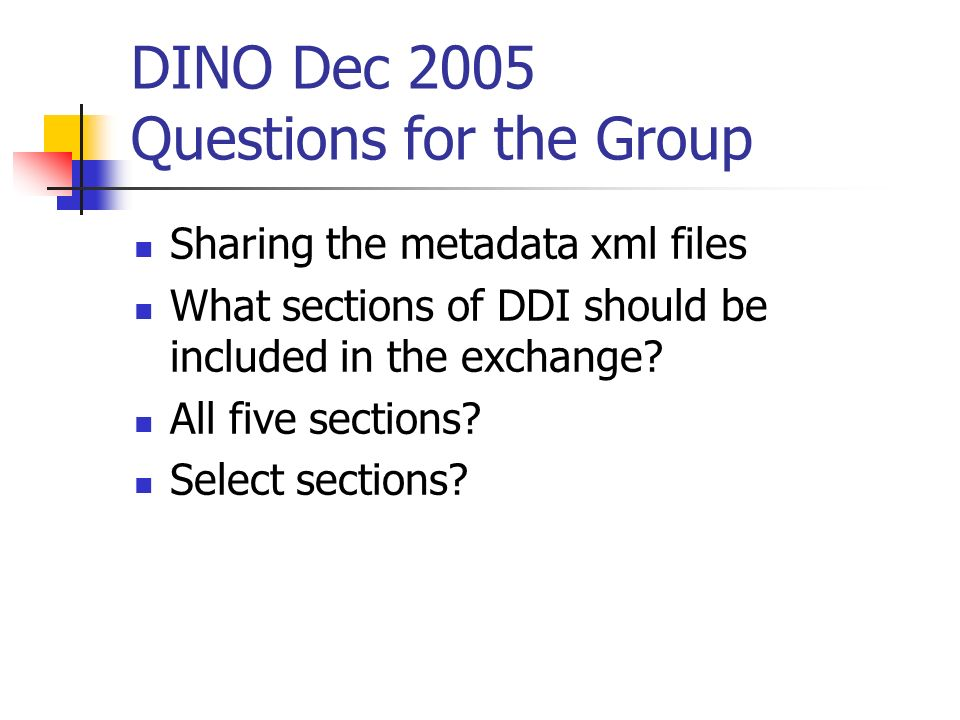 DINO Dec 2005 Questions for the Group