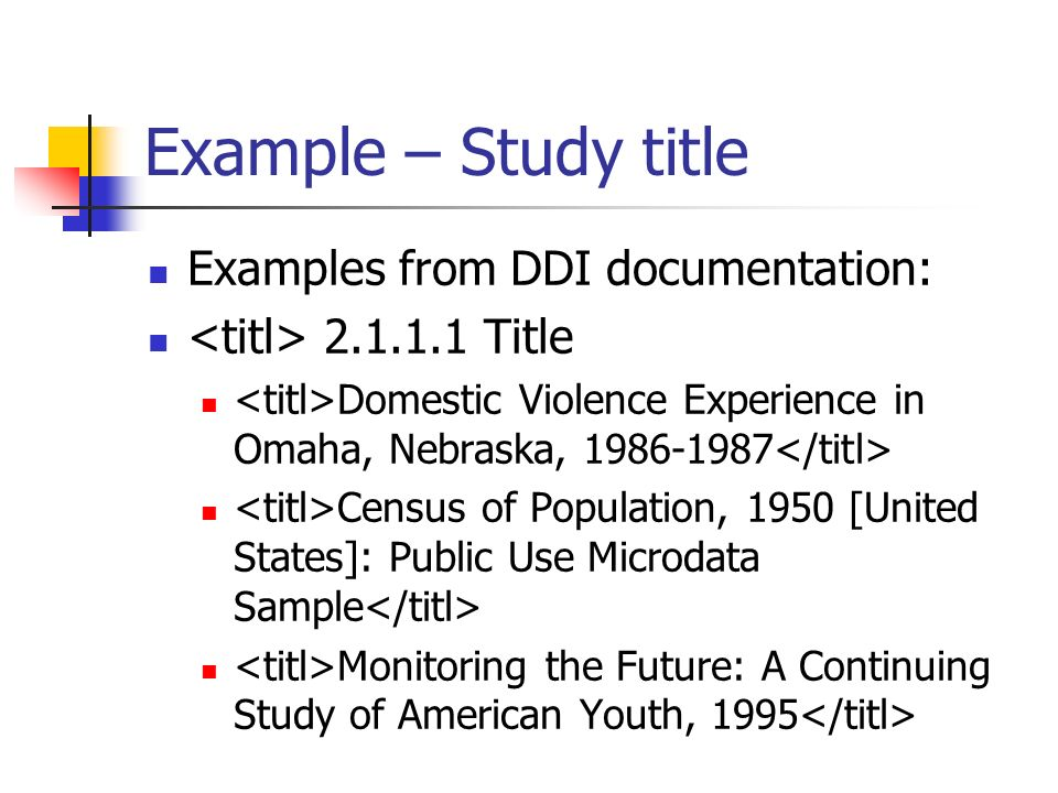 Example – Study title Examples from DDI documentation: