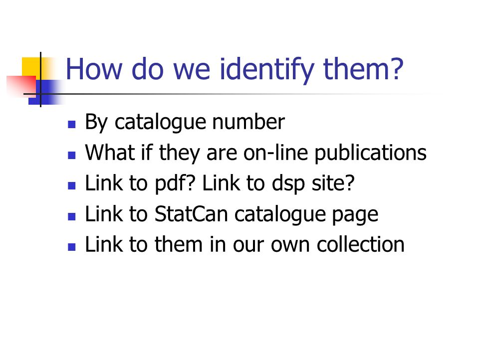How do we identify them By catalogue number