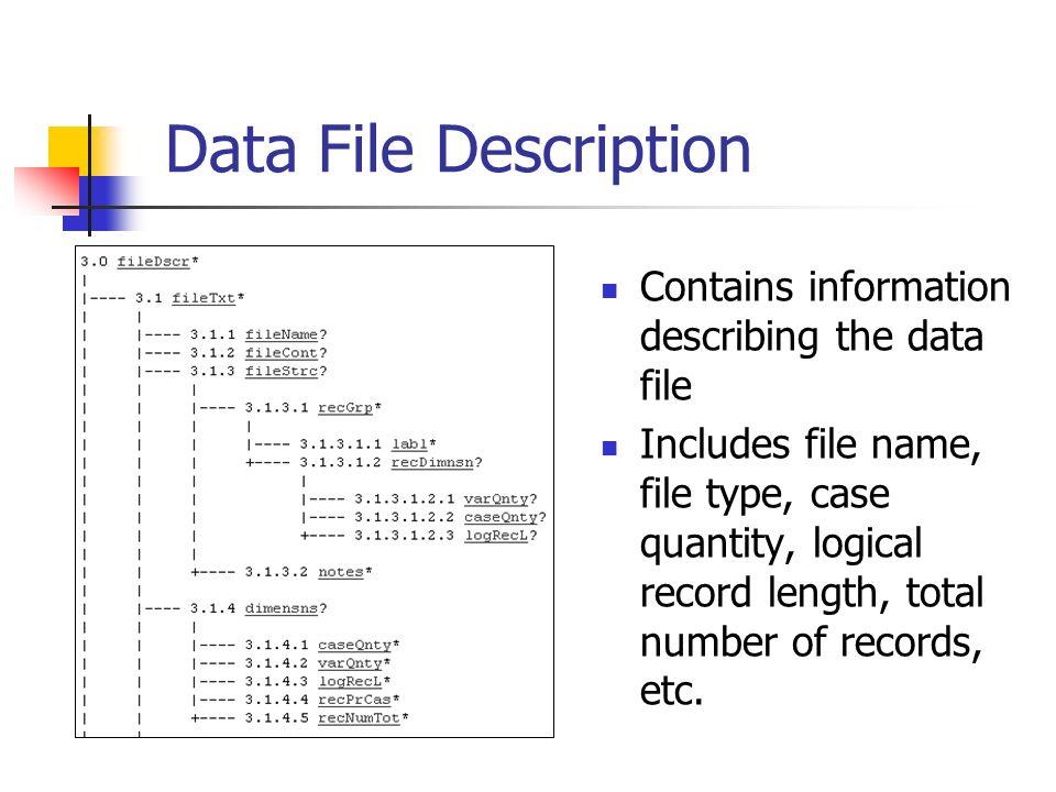 Data File Description Contains information describing the data file