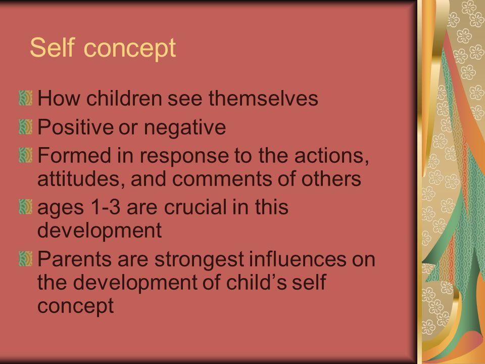 Self concept How children see themselves Positive or negative