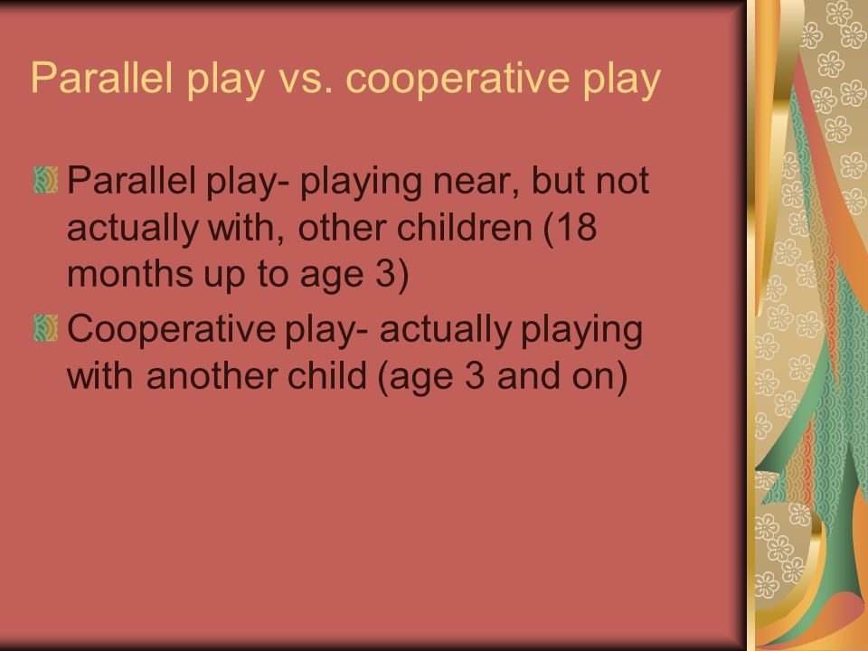 Parallel play vs. cooperative play