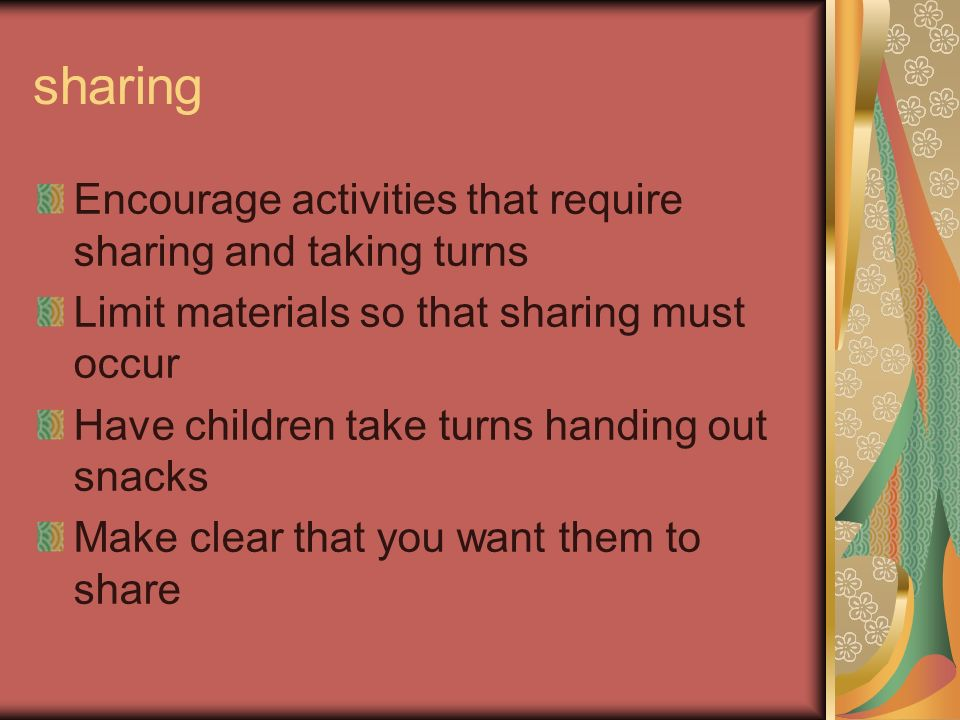 sharing Encourage activities that require sharing and taking turns