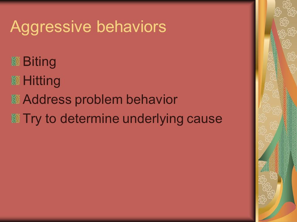 Aggressive behaviors Biting Hitting Address problem behavior