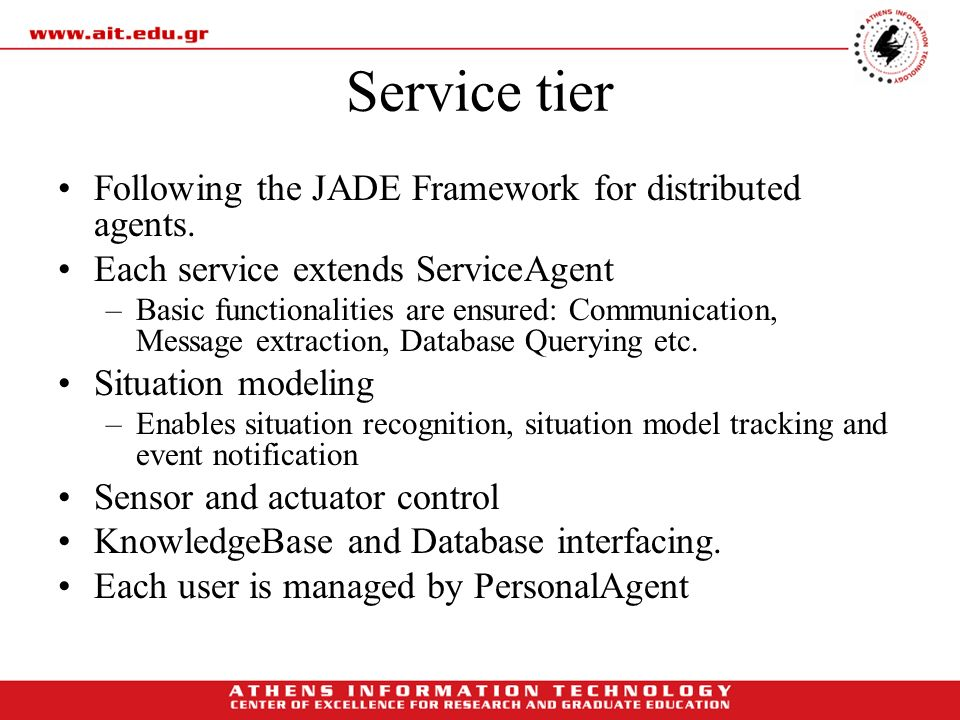 Service tier Following the JADE Framework for distributed agents.