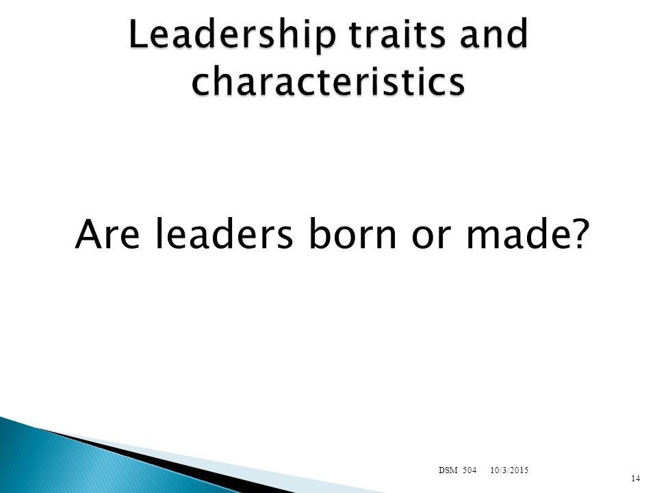 14 leadership traits essay In the leadership essay, give concrete proof that you can galvanize the actions of  others by stacy blackman, contributor |dec 14, 2012, at 9:00.