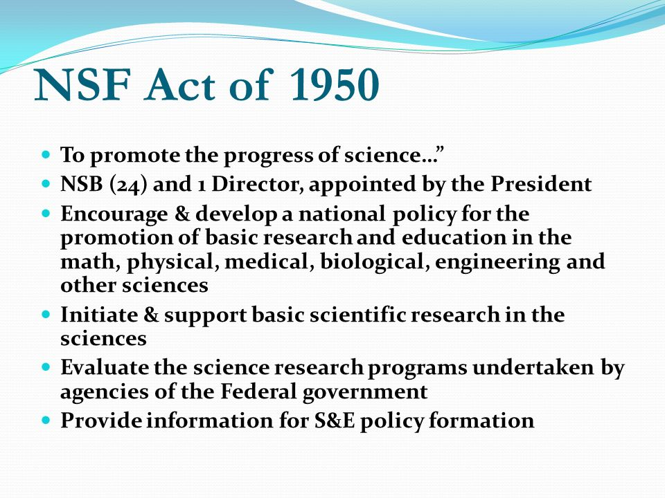 NSF Act of 1950 To promote the progress of science…