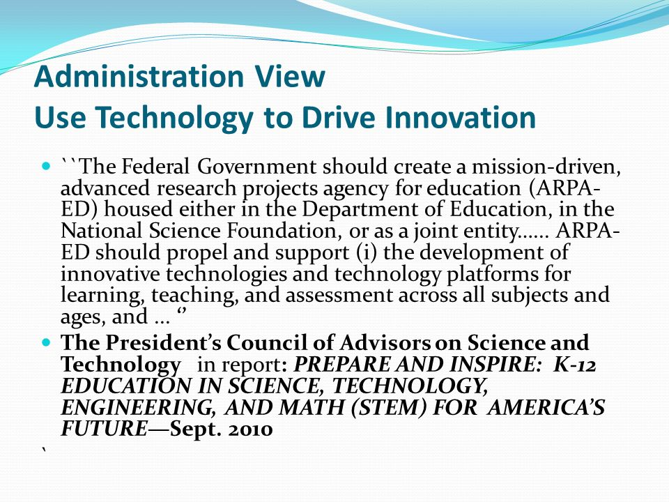 Administration View Use Technology to Drive Innovation