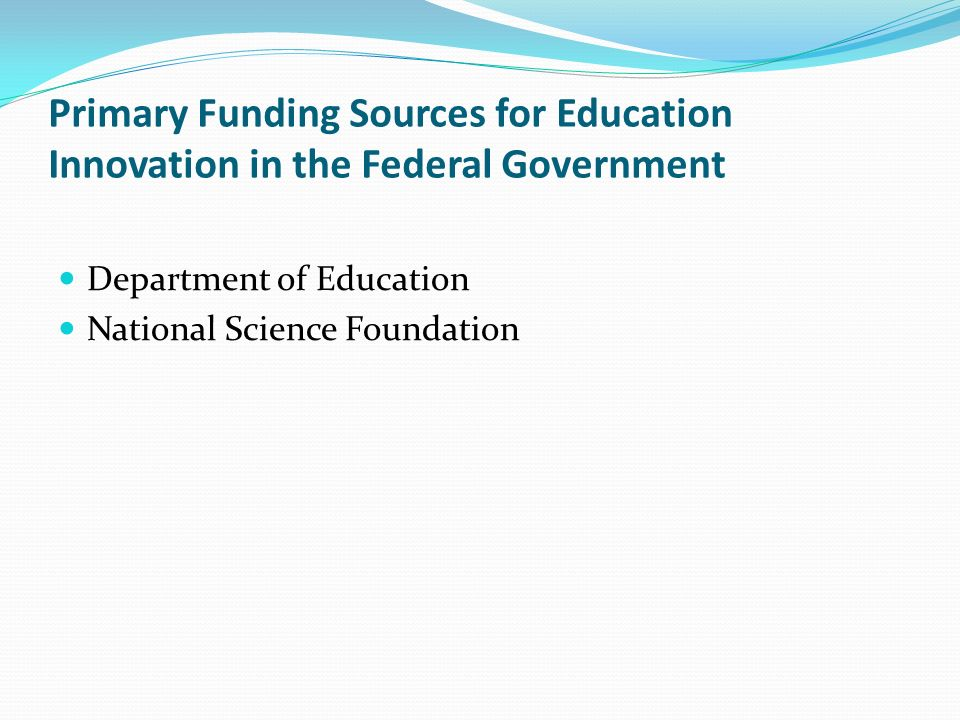 Primary Funding Sources for Education Innovation in the Federal Government