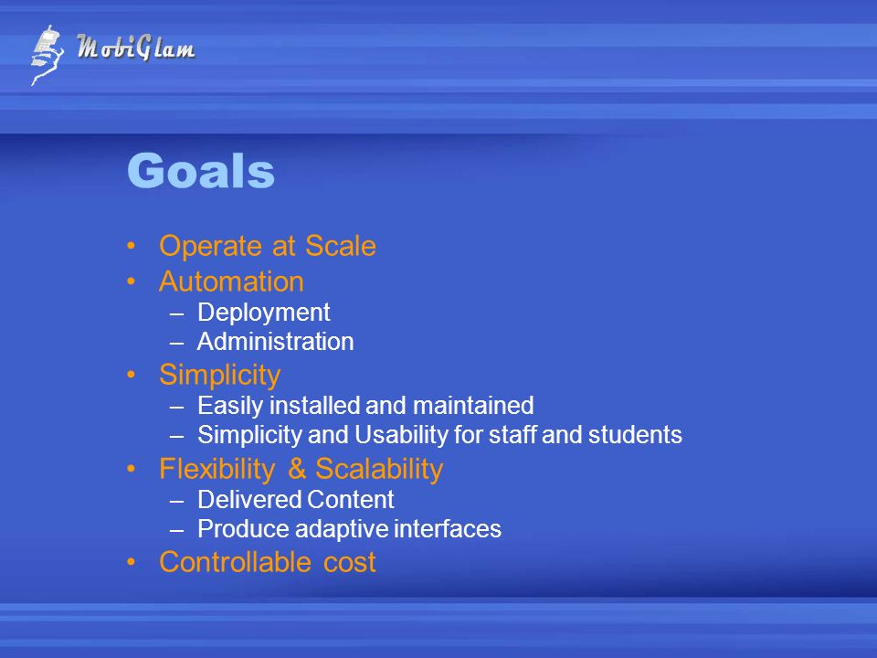Goals Operate at Scale Automation Simplicity Flexibility & Scalability