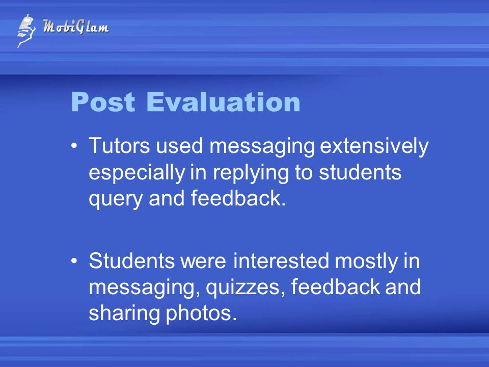 Post Evaluation Tutors used messaging extensively especially in replying to students query and feedback.
