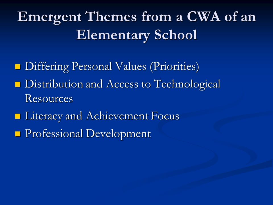 Emergent Themes from a CWA of an Elementary School