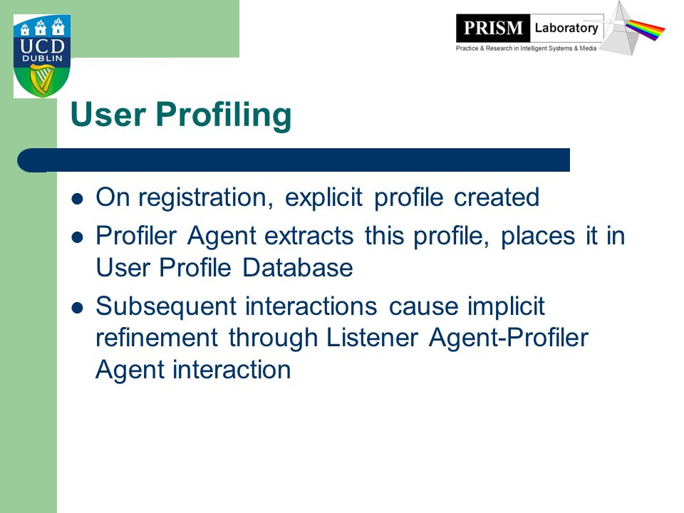 User Profiling On registration, explicit profile created