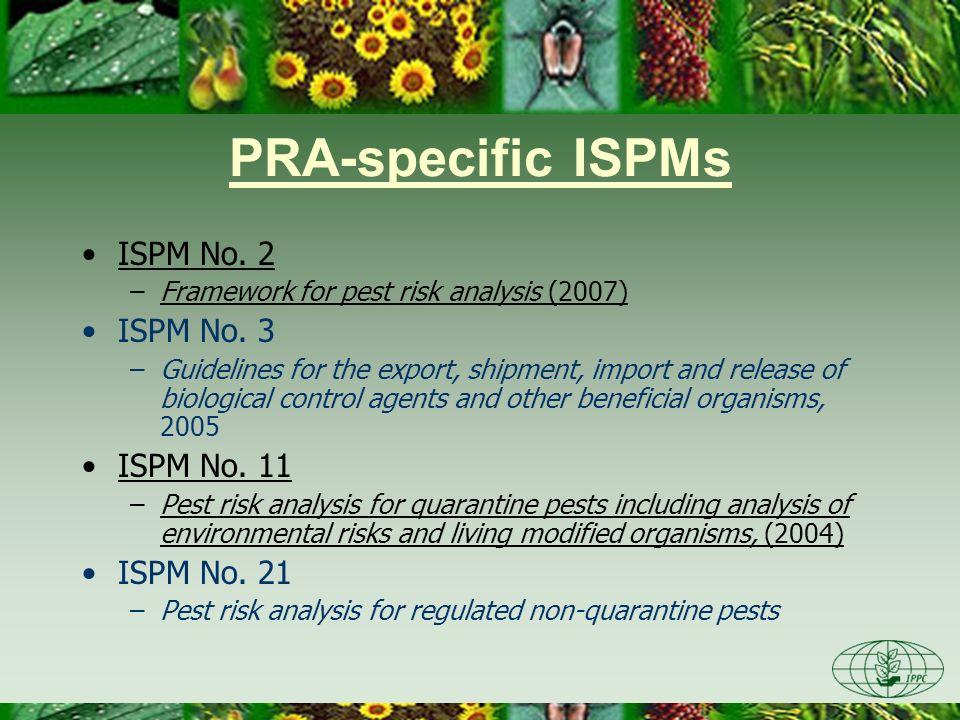 PRA-specific ISPMs ISPM No. 2 ISPM No. 3 ISPM No. 11 ISPM No. 21