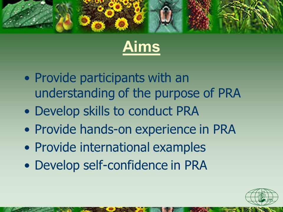 Aims Provide participants with an understanding of the purpose of PRA