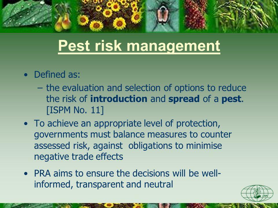 Pest risk management Defined as: