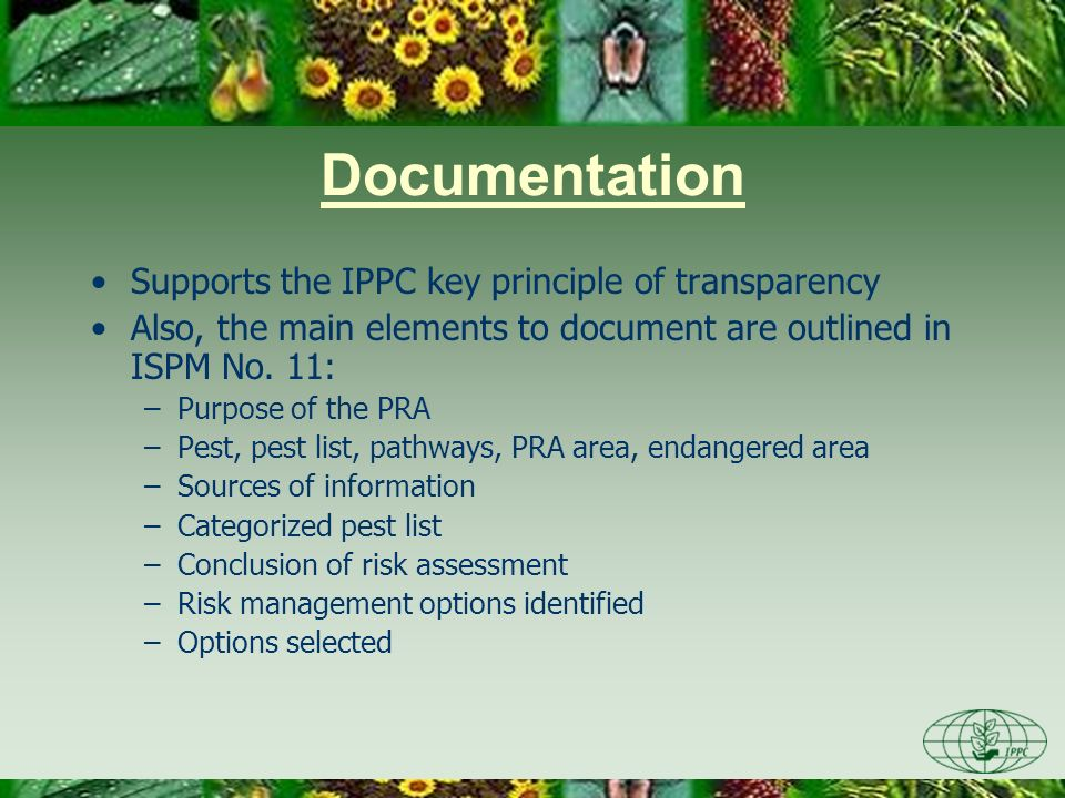 Documentation Supports the IPPC key principle of transparency