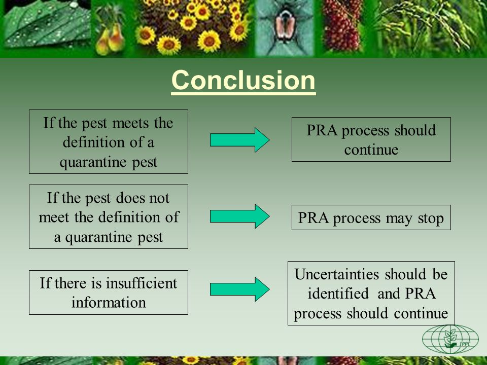 Conclusion If the pest meets the definition of a quarantine pest