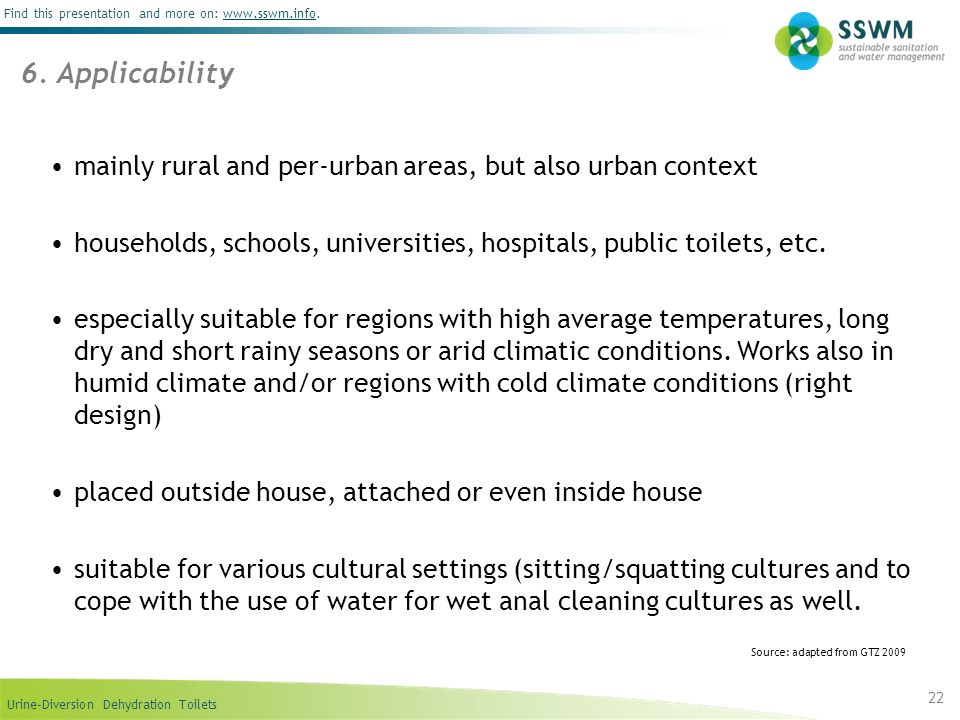 6. Applicabilitymainly rural and per-urban areas, but also urban context. households, schools, universities, hospitals, public toilets, etc.