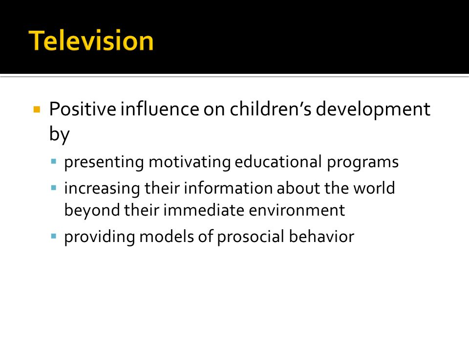 influence of television programs on children Summary—research on violent television and films,  the influence of media violence on youth  new ways children and.
