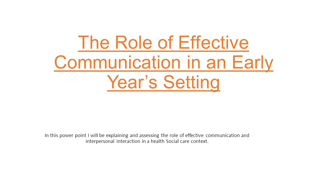 role of effective communication and interpersonal interaction in a health essay Part i interpersonal communication  • identify the skills required for effective interpersonal communication  better understand a health.