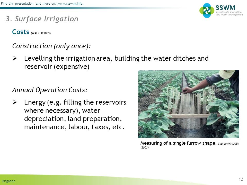 3. Surface Irrigation Costs (WALKER 2003) Construction (only once):