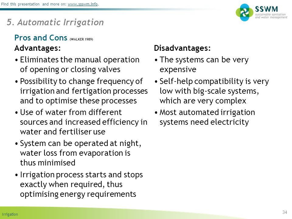 5. Automatic Irrigation Pros and Cons (WALKER 1989) Advantages: