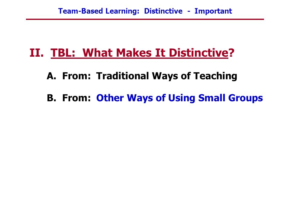 II. TBL: What Makes It Distinctive