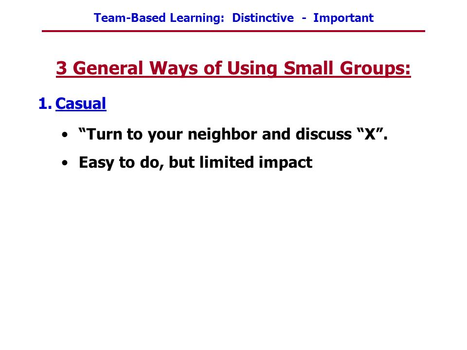 3 General Ways of Using Small Groups: