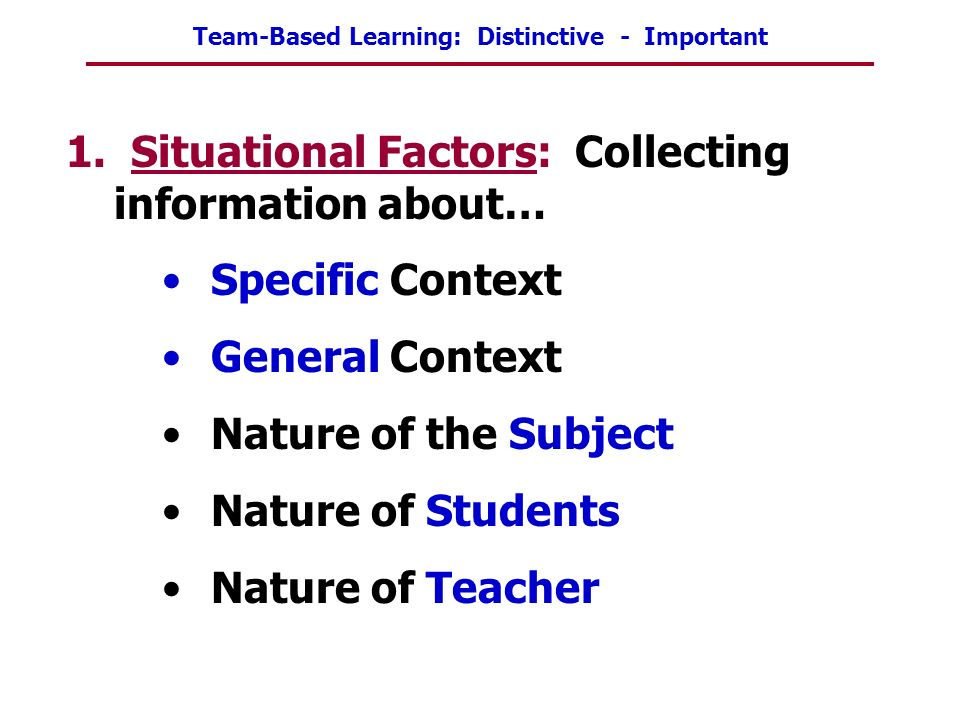 1. Situational Factors: Collecting information about…