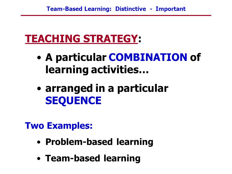 A particular COMBINATION of learning activities…