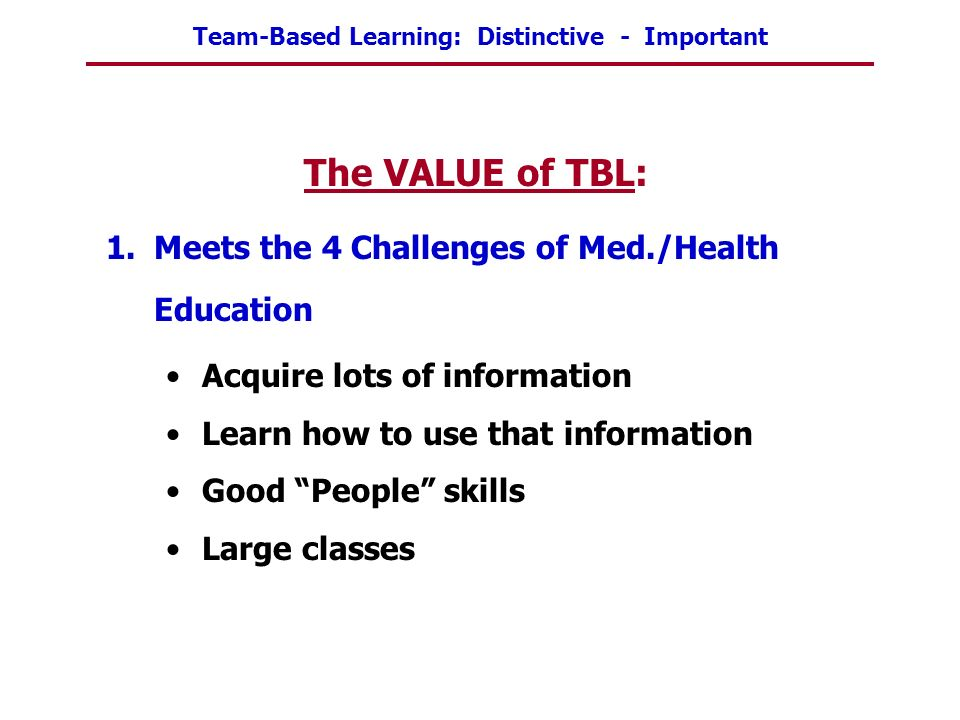 The VALUE of TBL: Meets the 4 Challenges of Med./Health Education