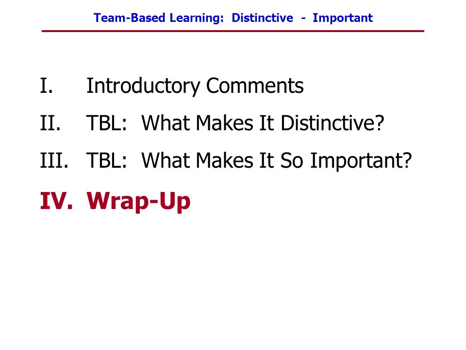 Wrap-Up Introductory Comments TBL: What Makes It Distinctive