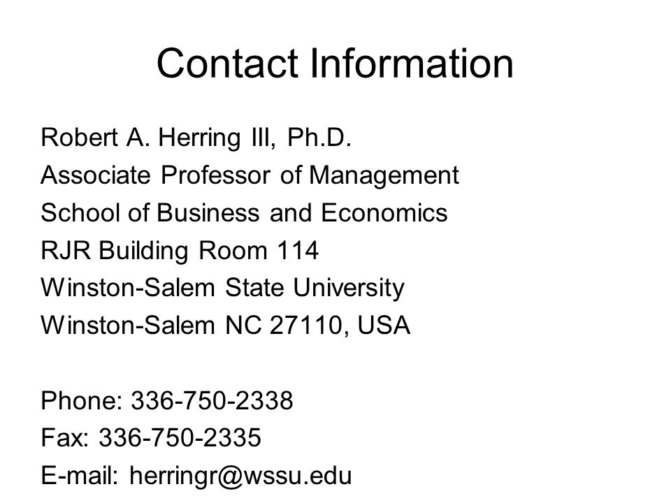 Contact Information Robert A. Herring III, Ph.D. Associate Professor of Management. School of Business and Economics.