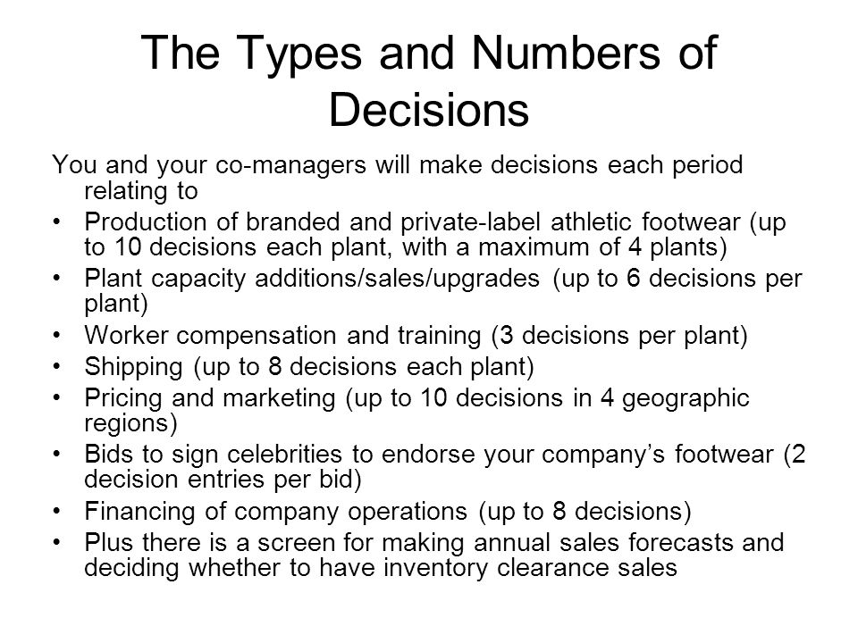 The Types and Numbers of Decisions