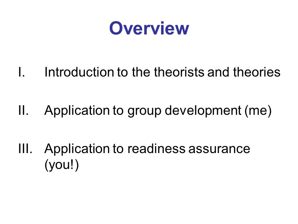 Overview Introduction to the theorists and theories