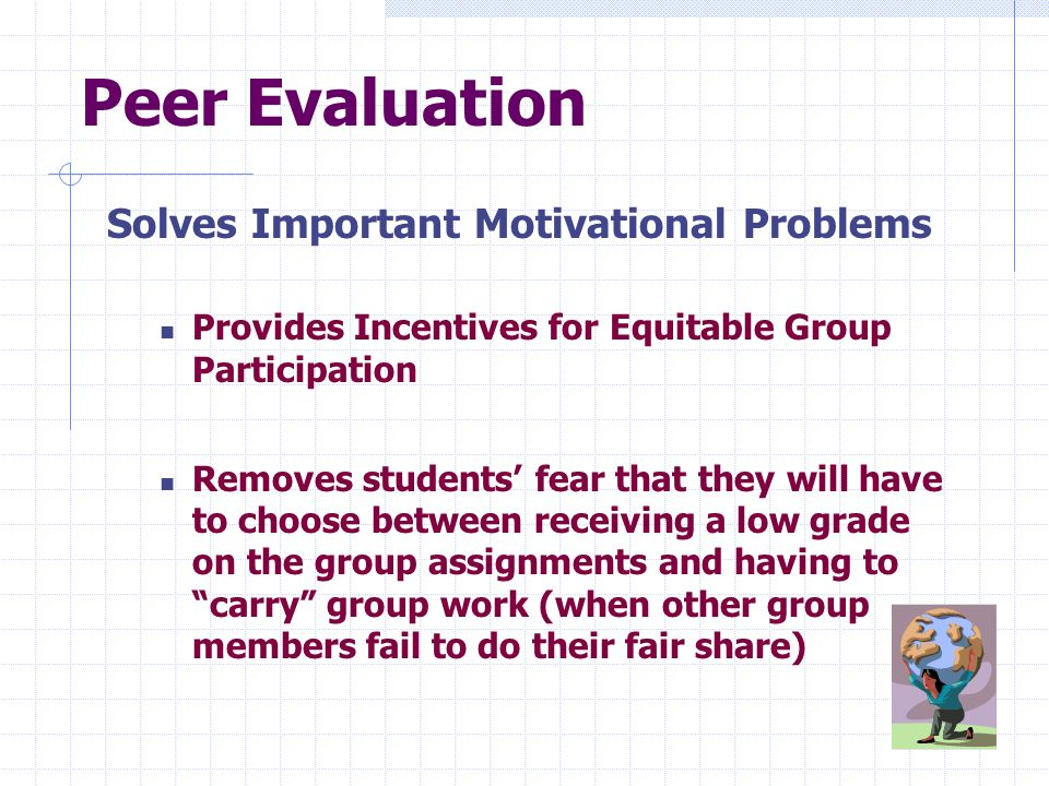 Peer Evaluation Solves Important Motivational Problems