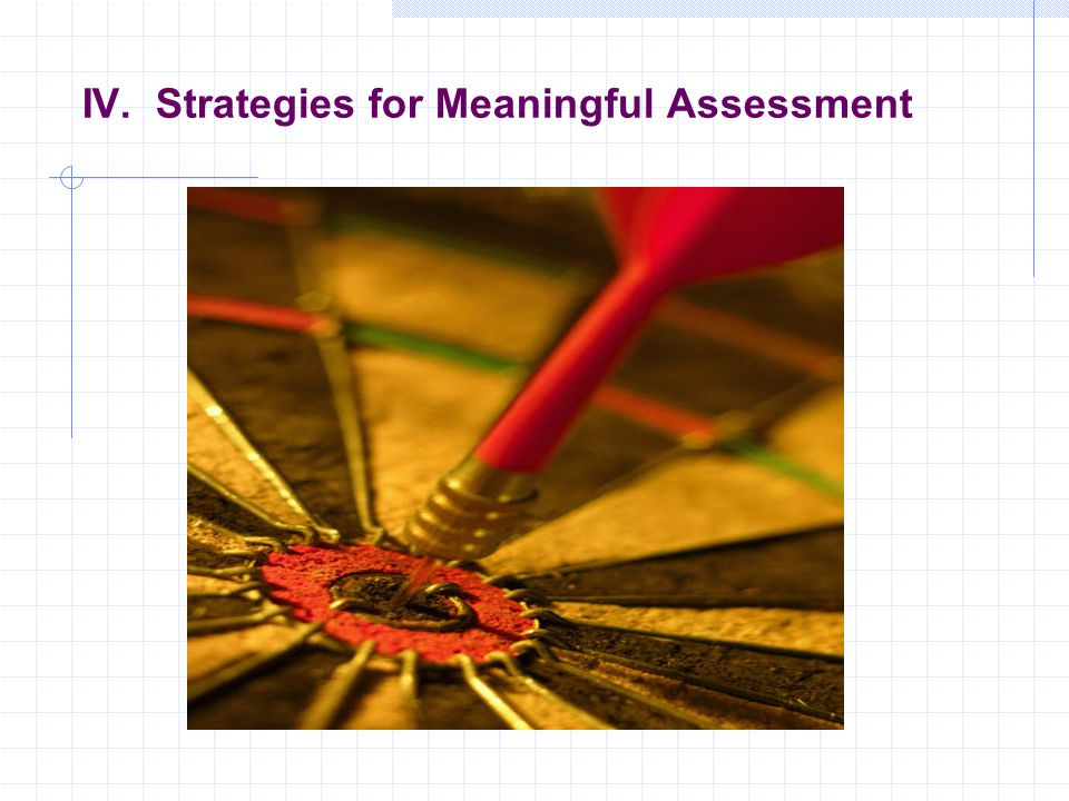 IV. Strategies for Meaningful Assessment