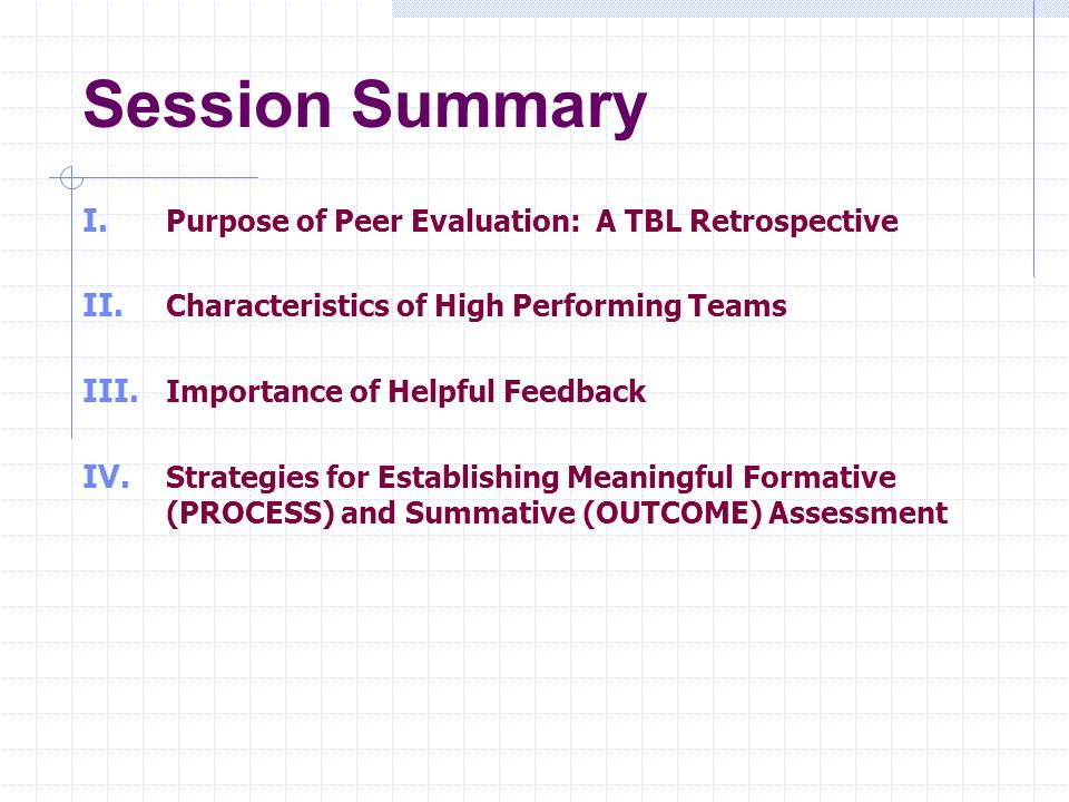 Session Summary Purpose of Peer Evaluation: A TBL Retrospective