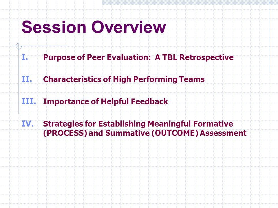 Session Overview Purpose of Peer Evaluation: A TBL Retrospective