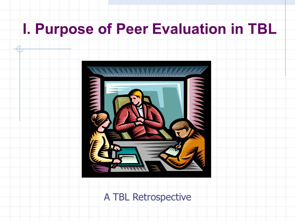 I. Purpose of Peer Evaluation in TBL