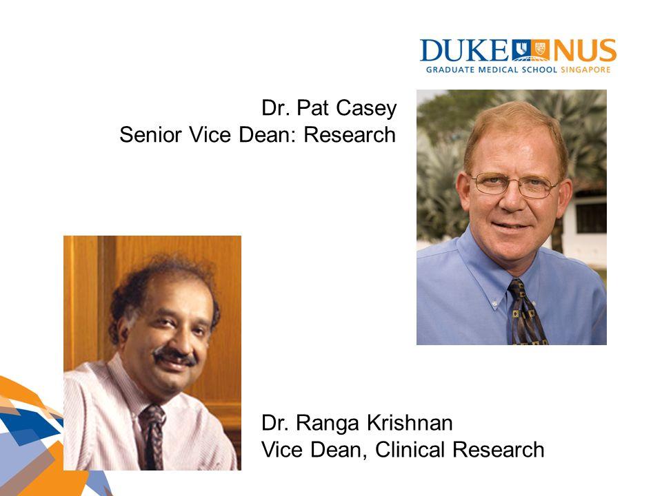 Dr. Pat Casey Senior Vice Dean: Research