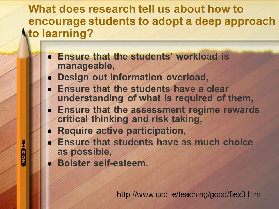 What does research tell us about how to encourage students to adopt a deep approach to learning