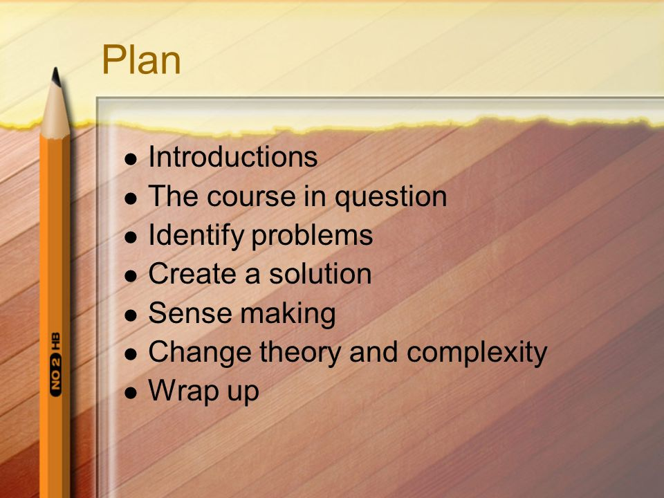 Plan Introductions The course in question Identify problems