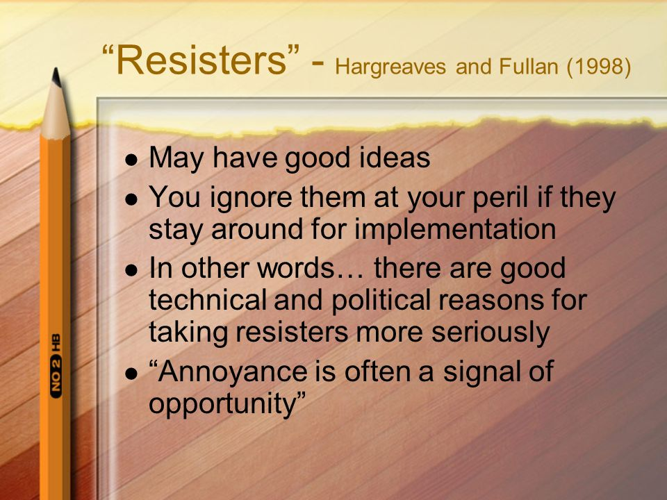 Resisters - Hargreaves and Fullan (1998)
