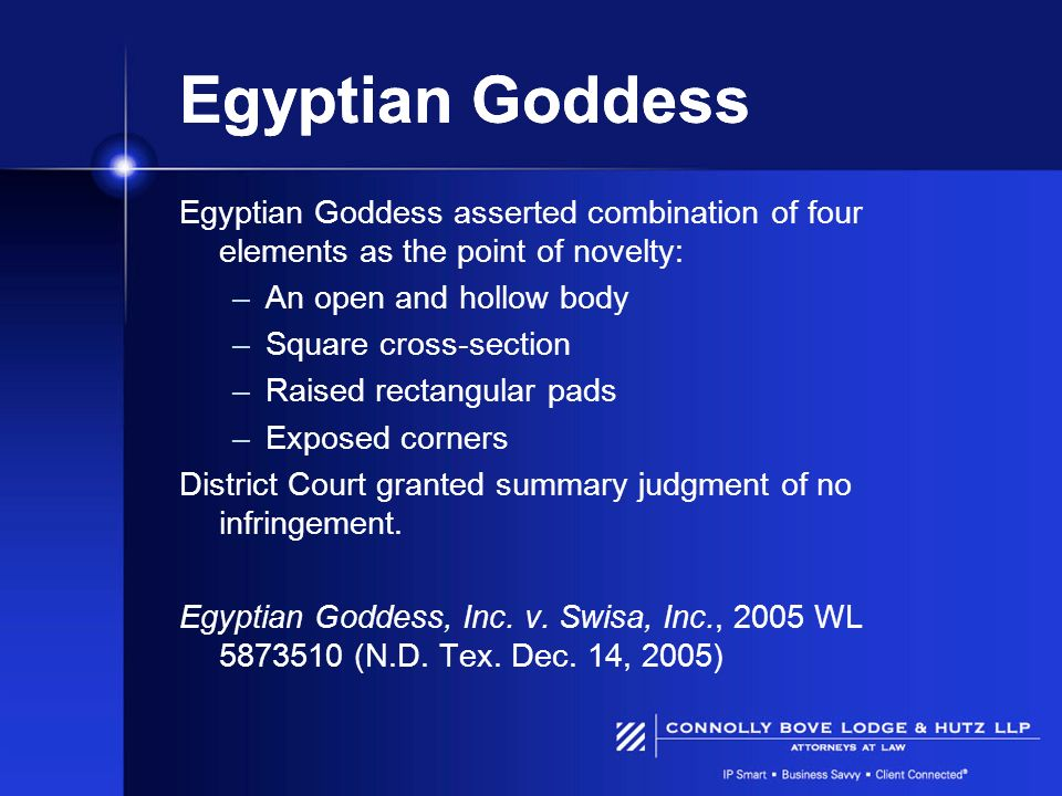 Egyptian Goddess Egyptian Goddess asserted combination of four elements as the point of novelty: An open and hollow body.