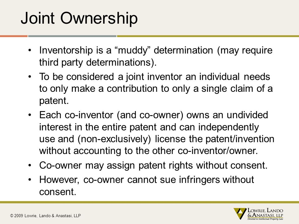 Joint Ownership Inventorship is a muddy determination (may require third party determinations).