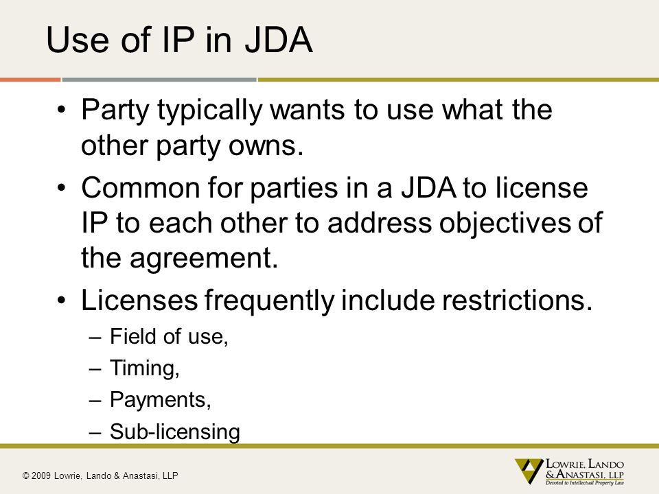 Use of IP in JDA Party typically wants to use what the other party owns.